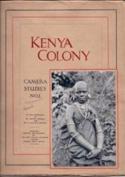 Kenya Colony. Camera Studies No. 1.