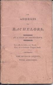 An Address to Bachelors. By a Bird at Bromsgrove.