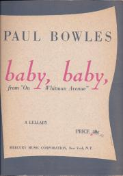 "Paul Bowles, baby, baby, from ""On Whitman Avenue""."