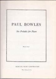 Paul Bowles, Six Preludes for Piano.