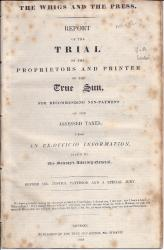 Report of the Trial of the Proprietors and Printer of the True Sun