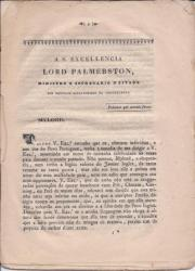[Printed pamphlet.] [Carta de Junius Lusitanus] A. S. Excellencia Lord Palmersto